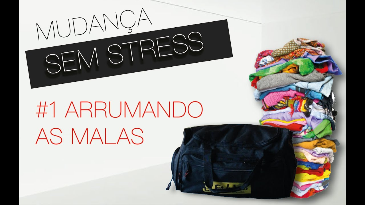Extremamente MUDANÇA SEM STRESS #1 - ARRUMANDO AS MALAS - YouTube VN18