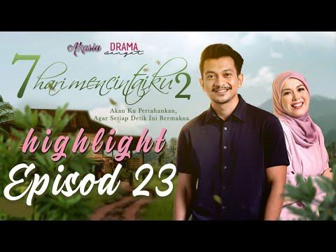 Drama 7 hari Mencintaiku 2 2020 - Episod 23