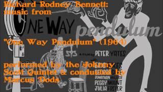"Richard Rodney Bennett: music from ""One Way Pendulum"" (1964)"