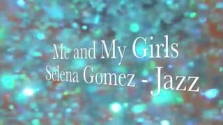 Me and My Girls Selena Gomez - Jazz Dance Song