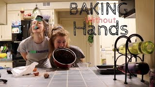 BAKING WITH NO HANDS