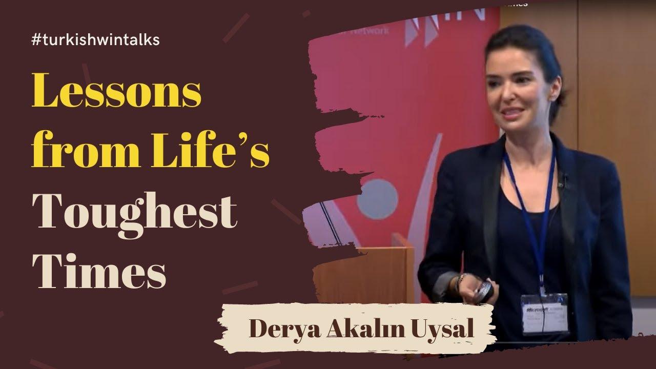 Derya Akalın Uysal   Lessons from Life's Toughest Times