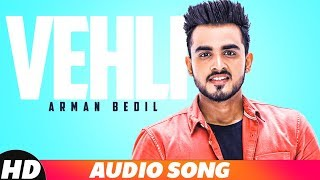Vehli | Audio Song | Armaan Bedil | Latest Punjabi Song 2018 | Speed Records