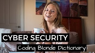 Cyber Security Explained - Coding Blonde Dictionary