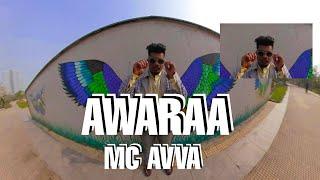 AWARAA    MC AVVA    OFFICIAL VIDEO    W18