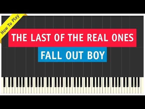 Fall Out Boy - The Last Of The Real Ones - Piano Cover (How To Play Tutorial)