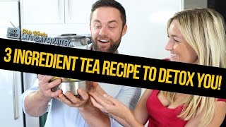3 Ingredient Tea Recipe to Detox You  - Saturday Strategy