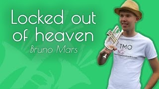 Bruno Mars - Locked out of heaven (TMO Cover)