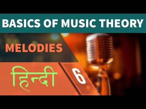 How to Make Melody - Music Theory in Hindi [ Part 6 ]