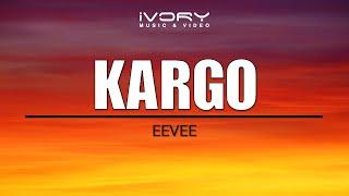 Eevee - Kargo (Official Lyric Video)