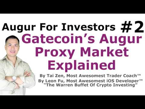 Augur For Investors #2 - Gatecoin's Augur Proxy Market Explained - By Tai Zen & Leon Fu