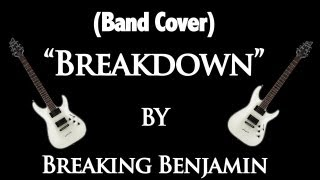 "(Band Cover) ""Breakdown"" by Breaking Benjamin"