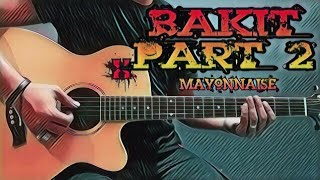 Bakit Part 2 - Mayonnaise (Guitar Cover With Lyrics & Chords)