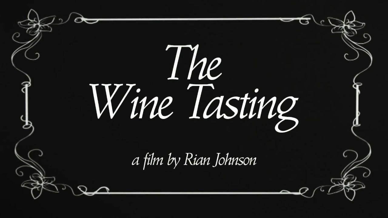 Rian Johnson Red Letter Media.The Wine Tasting