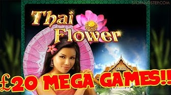 £20 Mega Game BIG BONUS Thai Flower