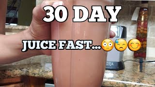 GOING ON A 30 DAY JUICE FAST...????????????