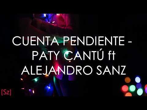 Paty Cantú Ft Alejandro Sanz - Cuenta Pendiente (Letra)
