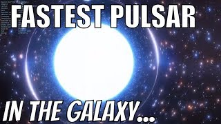 Fastest Pulsar In The Galaxy!