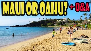 Oahu or Maui Which Hawaiian Island is best with live Q and A