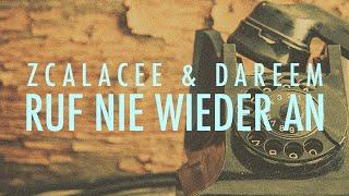 Zcalacee & Dareem - Ruf Nie Wieder An (offizielles Video)
