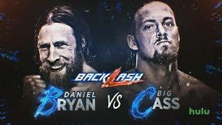 Daniel Bryan Vs. Big Cass Predictions | Backlash 2018