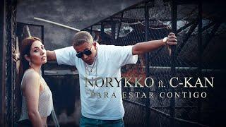 Norykko, C-Kan  - Para estar contigo (Videoclip Oficial)