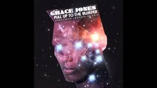 Grace Jones - Pull Up To The Bumper [Professor LaCroix Re-edit]
