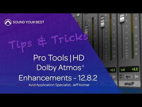 Tips & Tricks | Dolby Atmos Enhancements in Pro Tools | HD 12.8.2