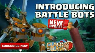 Introducing BATTLE BOTS | NEW BUILDER HALL TROOP | NEW ARMY UPDATE IN CLASH OF CLANS | Full Explain