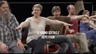 Grand Sextacle - répétition filmée