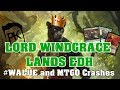 Lord Windgrace EDH Deck Tech and Gameplay - #WALUE and MTGO Crashes