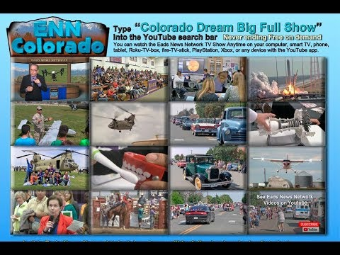 Colorado Dream Big Full Show - Eads News Network Episode 4