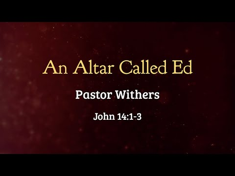 An Altar Called Ed (5/23/2021)