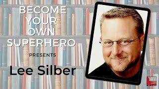 Become your own Superhero presents! Lee Silber + Author of multiple best selling books  + Speaker