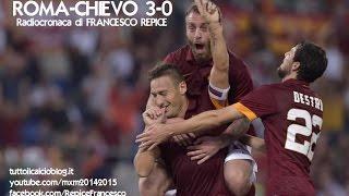 ROMA-CHIEVO 3-0 - Radiocronaca di Francesco Repice (18/10/2014) da Radiouno RAI