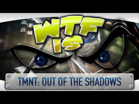 ► WTF Is... - Teenage Mutant Ninja Turtles - Out of the Shadows ?