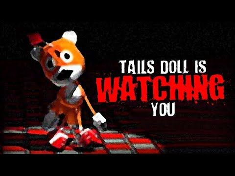 """""""Tails Doll is Watching You"""" 