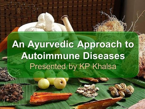 An Ayurvedic Approach to Autoimmune Diseases presented by KP Khalsa - 5/18/2017