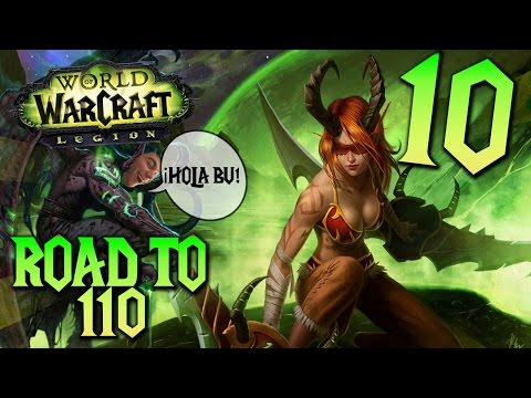 World of Warcraft Legión | Subiendo un Cazador de Demonios hasta el nivel 110 - Capitulo 10