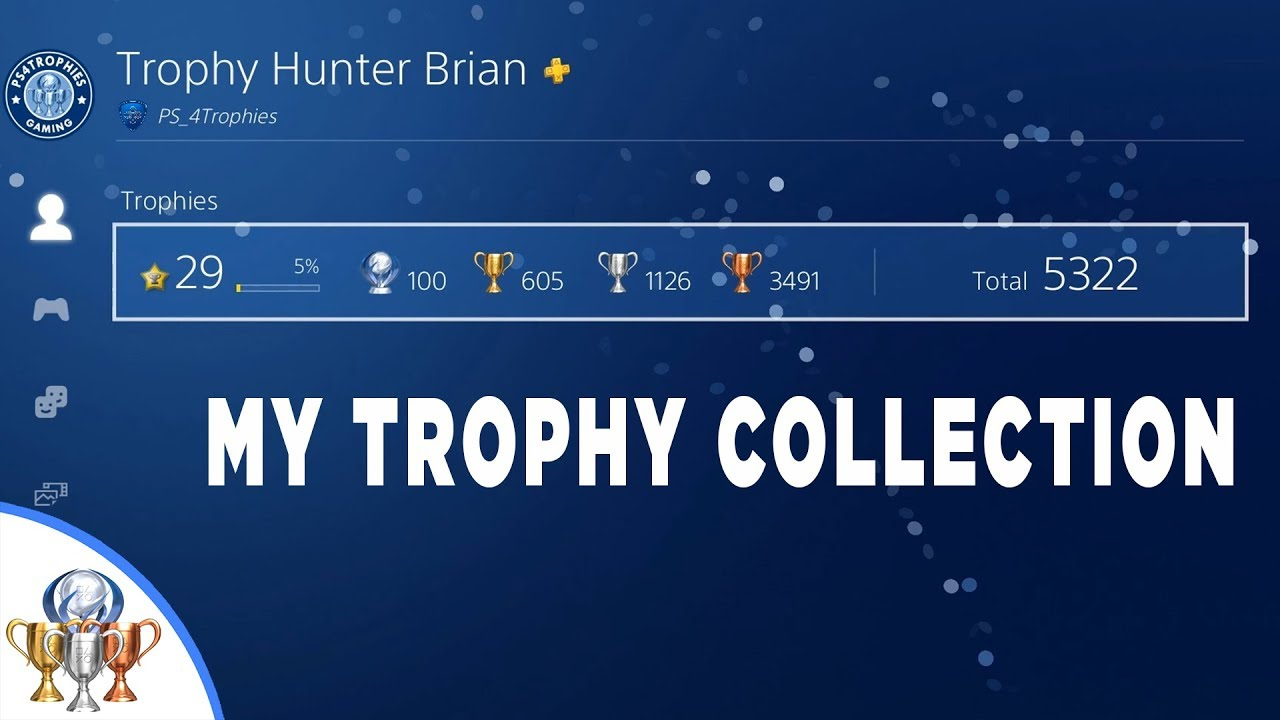 My PSN Trophies Collection on PS4 - 215 Games, 100 Platinums