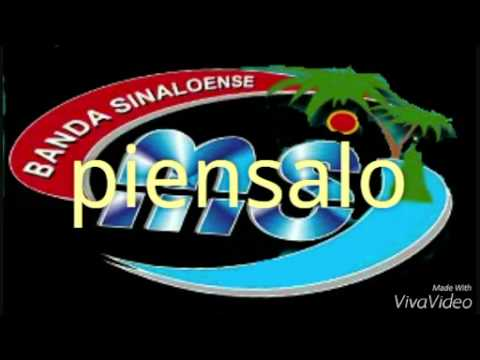 Banda Ms Piensalo (Letra)