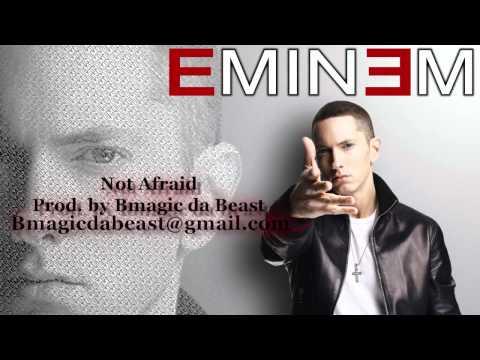 **Eminem - Not Afraid (Prod. by Bmagic da Beast)**