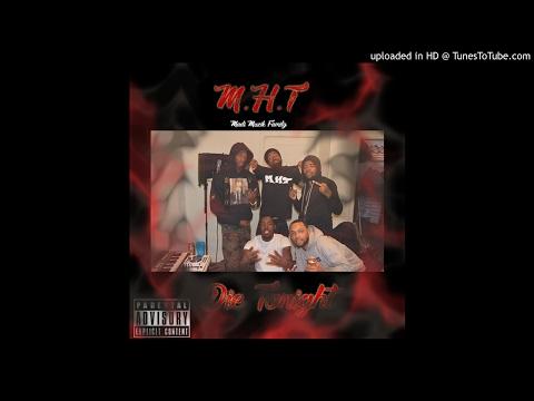 M.H.T Madi Muzik Family - Die Tonight