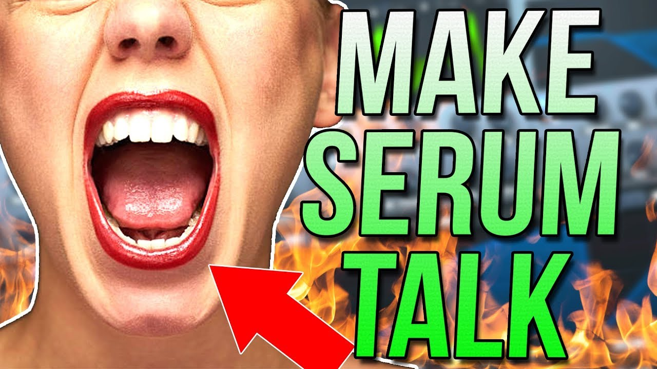 This simple trick will make Serum talk (ACTUALLY WORKS)