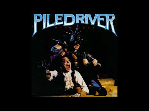 Piledriver  Stay Ugly 1986