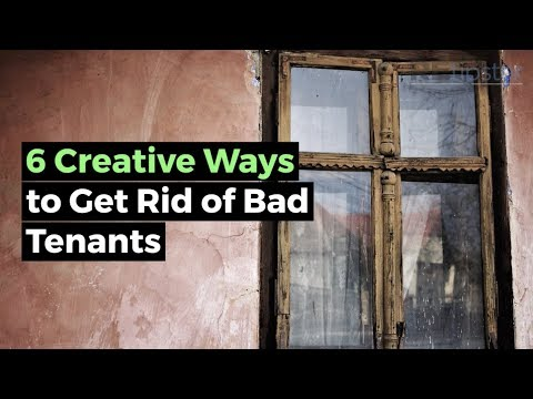 6 Creative Ways to Get Rid of Bad Tenants