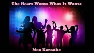 The Heart Wants What It Wants - Karaoke