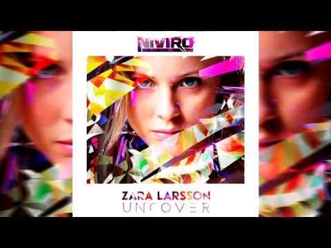 Zara Larsson - Uncover (NIVIRO Remix)
