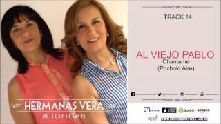 LAS HERMANAS VERA - Al Viejo Pablo - #ElOriGen 2014