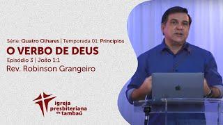 O Verbo de Deus - Jo 1:1 | Série: Quatro olhares | Robinson Grangeiro | IPTambaú | 21/06/2020
